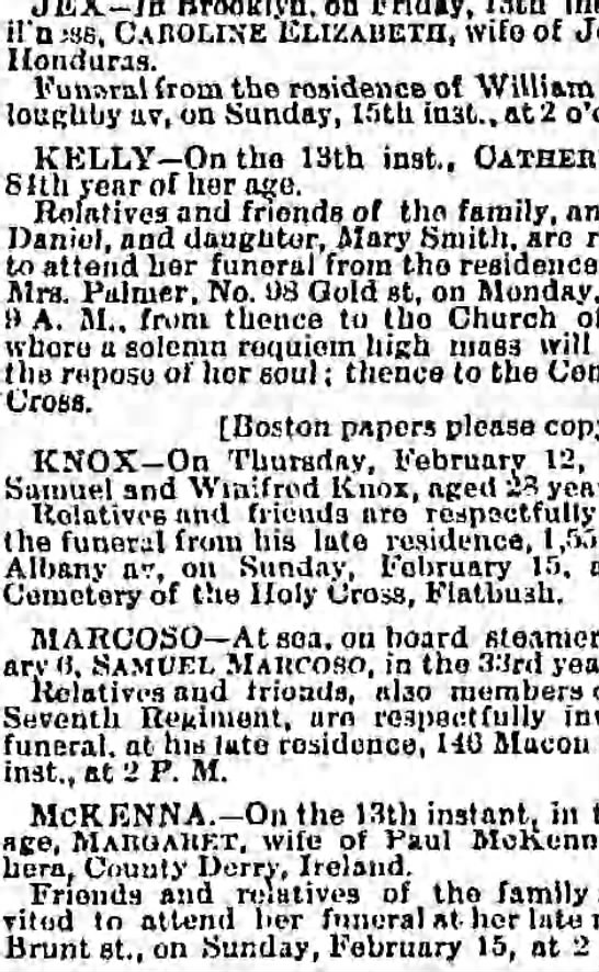 Sameul J Knox died on Feb 12, 1880 and is buried at Holy Cross Cemeterty in Brooklyn. -