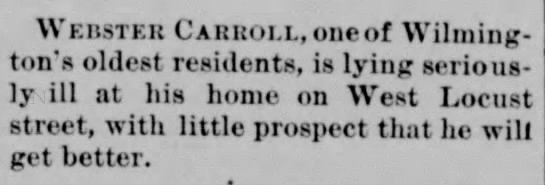WEBSTER CARROLL SICK AT HOME  The Wilmington Journal 5 May 1897 pg 5. -