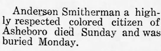 Death Notice Anderson Smitherman, 8 Jul 1909 -- died 4 July 1909 buried 5 July 1909 -