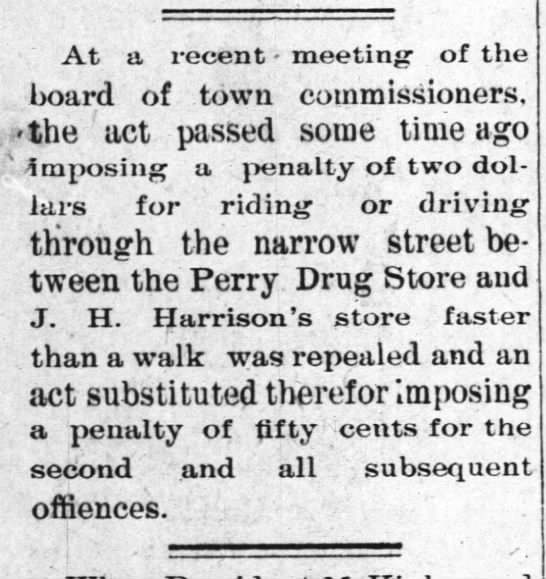Penalty for driving fast between Perry's Drug Store and Harrison's store. -