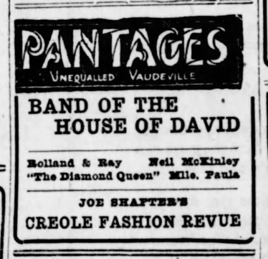 Creole Fashion Revue at the Pantages 15Nov1921 - BAND OF THE HOUSE OF DAVID BoUaad If stay Hell...