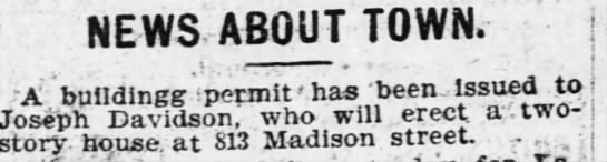 Joseph Davidson gets building permit to build home at Madison St., 11/1901 -