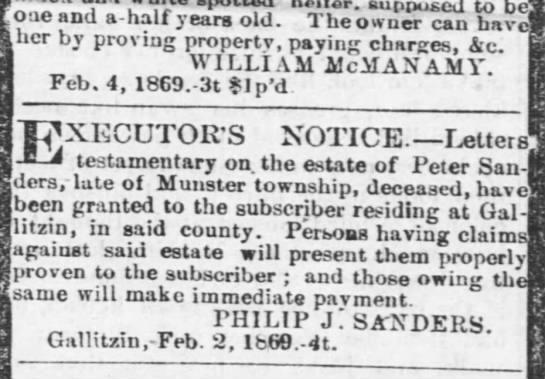 Sanders Philip J. Executor to Peter Sanders Will Feb 4, 1869 The Cambria Freeman, Ebensburg, PA -