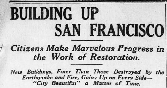 San Francisco is rebuilt following 1906 earthquake and fires -
