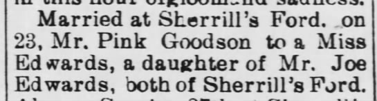 Goodson, Pink - married to Miss Edwards, daughter of Joe Edwards - 23 Aug 1905 -