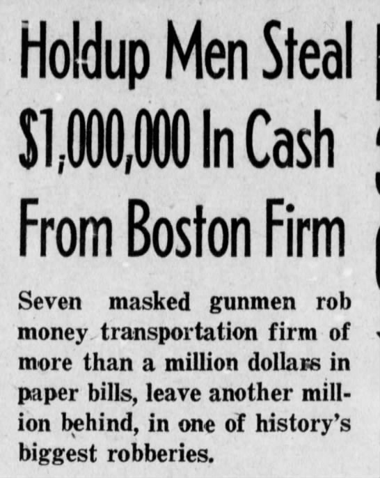 The Brinks Robbery - Holdup Men Steal Sl-000,000 In Cash From Boston...