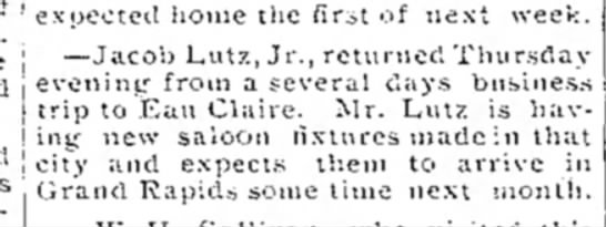 jacob lutz, jr. 1899, 28 oct.  the centralia enterprise and tribune - j expected home the fir^t of next week. j...