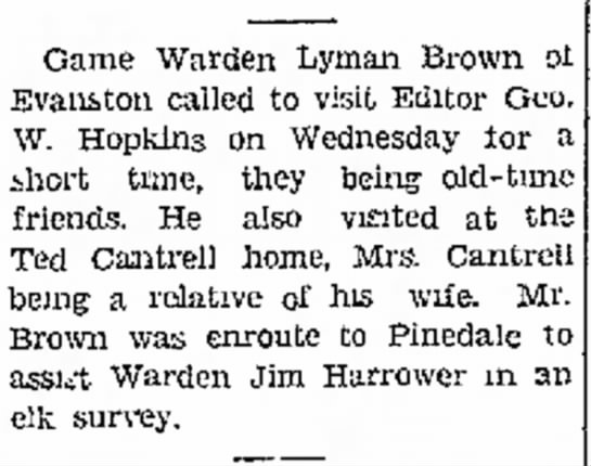 22 feb 1945 - today Game Warden Lyman Brown Evanston called...