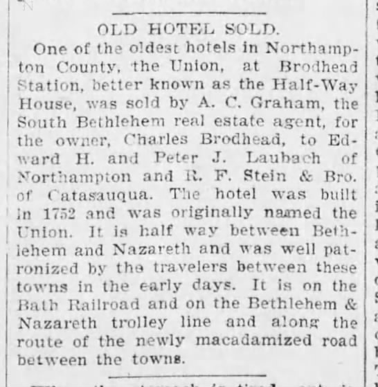 1901 Laubach and Stine bros buy Half-Way House hotel built in 1752 between Beth and Nazareth -