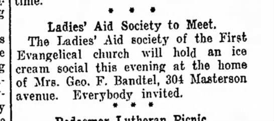 Mrs. Geo. F. Bandtel, Ft.Wayne Weekly Sentinel Thurs. July 20, 1916 p.1 - the Mem- way * · · Ladies' Aid Society to...