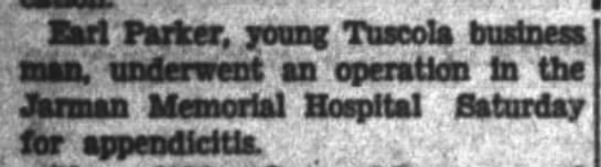 Earl Parker has operation 1928 - Earl Parker, young Tuscola business man,...