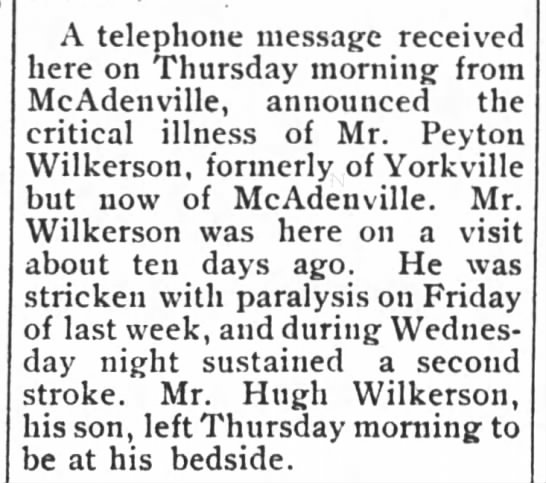 Peyton Wilkerson stricken with paralysis. Gastonia Gazette, Tue, 21 Oct 1902, page 1 -