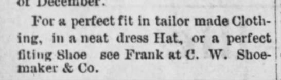 See Frank and C.W. Shoemaker & Co. for Tailor Made Clothing -