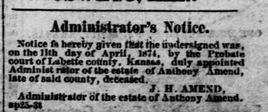 Administrator's Notice - estate of Anthony Amend - by J. H. Amend -