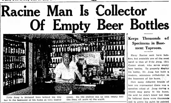 - Racine Man Is Collector Of Empty Beer Bottles...