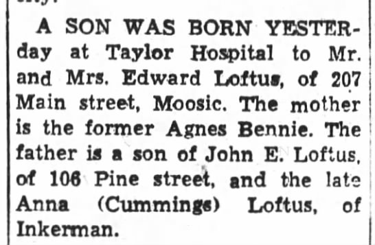 Son born to Mr. and Mrs. Edward Loftus 14 Feb 1956 at Taylor Hospital -