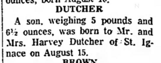 Harvey Alec Dutcher 8-18-1966 - DUTCHER A son, weighing 5 pounds and 6 ] i...