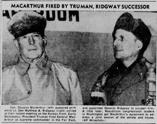 MacArthur fired by Truman, Ridgway takes over command -