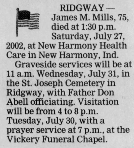 Death announcement for James M. Mills, 75, died at 1:30 PM. Sat. July 27, 2002 -