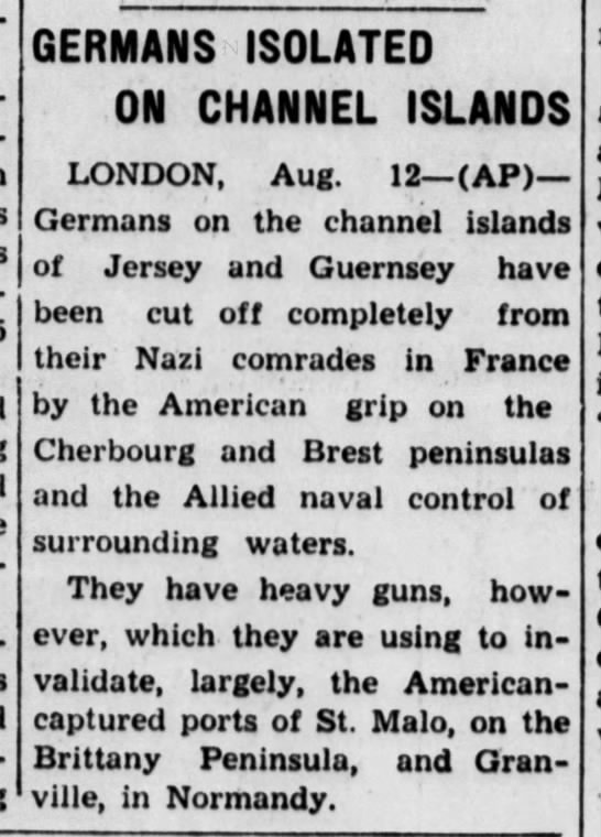 Allied invasion of France cuts off Germans in Channel Islands, 8/12/1944 -