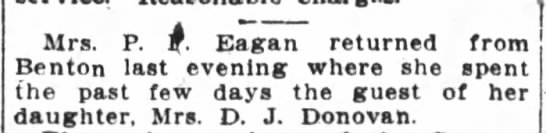 1908 Mrs. P. F. Eagan visits daughter in Benton -