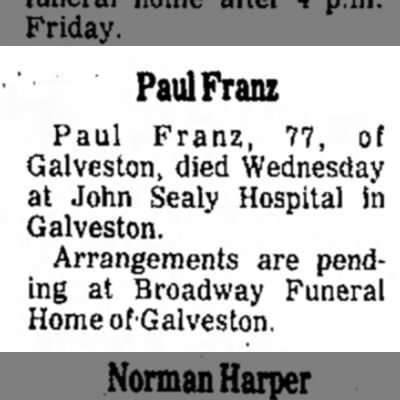 - Paul Franz Paul Franz, 77, of Galveston, died...