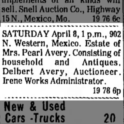 Sale Dates; estate of Mrs. Pearl Avery, Delbert Avery Acutioneer, Irene Works Administrator - SATURDAY April 8,1 p.m., 902 N. Western,...