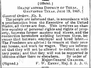 General Orders, No. 3, read on June 19th, 1865, declared