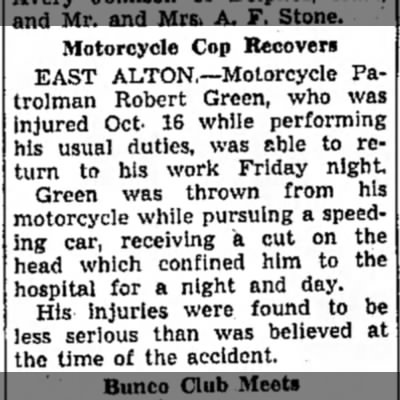 Robert Greene motorcycle accident - Motorcycle Cop Recovers EAST ALTON.—Motorcycle...