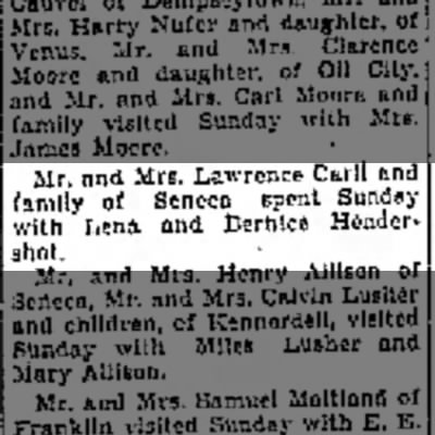 Lawrence Carll and wife visiting his Aunts Lena and Bernice Hendershot - Mr. nnd Mrs. Lawrence Carll family of Seneca...