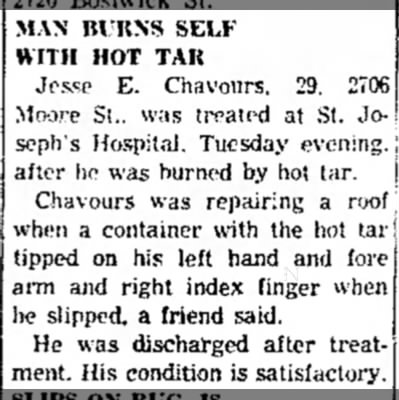 Jesse Chavours - burned by hot tar. -
