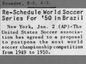 1949 World Cup rescheduled to 1950, but still being hosted in Brazil