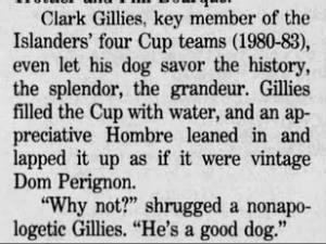 Excerpt from article mentions Clark Gillies of the Islanders fed his dog from the Stanley Cup
