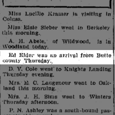 Ed Elder arrived from Butte Co. - Ed Elder was an arrival from Biitte county...