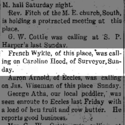 Matville news - French Wykle calls on Caroline Hood - * French Wykle, of this place, 'was calling...