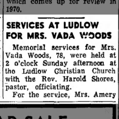 Vada Woods dies. - prob- hair- and docs SERVICES AT LUDLOW FOR...