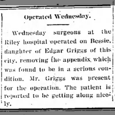 Bessie Griggs has appendix removed. - i Wednesday surgeons at ihe i Kilev hospital...